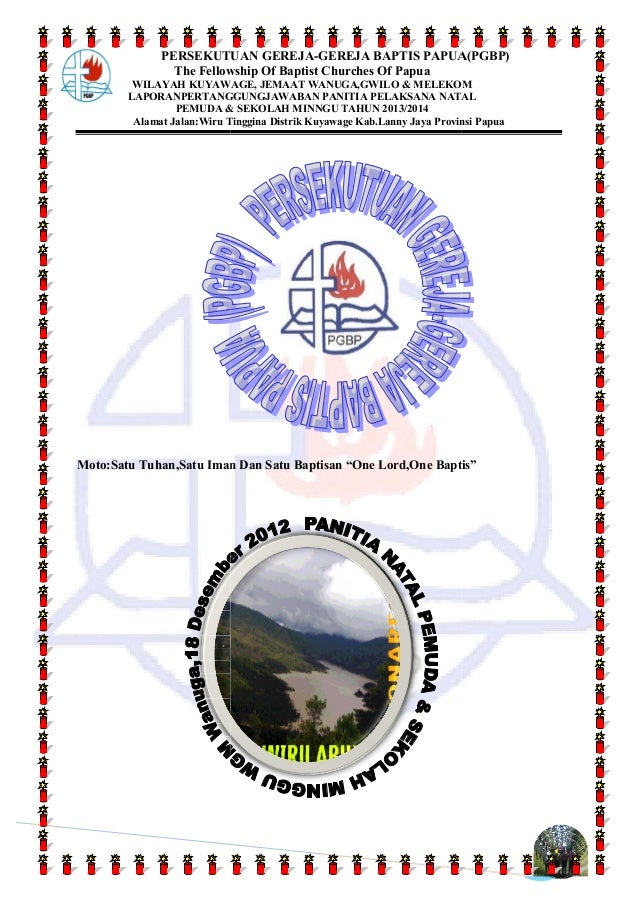 PERSEKUTUAN GEREJA The Fellowship Of Baptist Churches Of Papua WILAYAH KUYAWAGE LAPORANPERTANGGUNGJAWABAN PEMUDA & SEKOLAH...