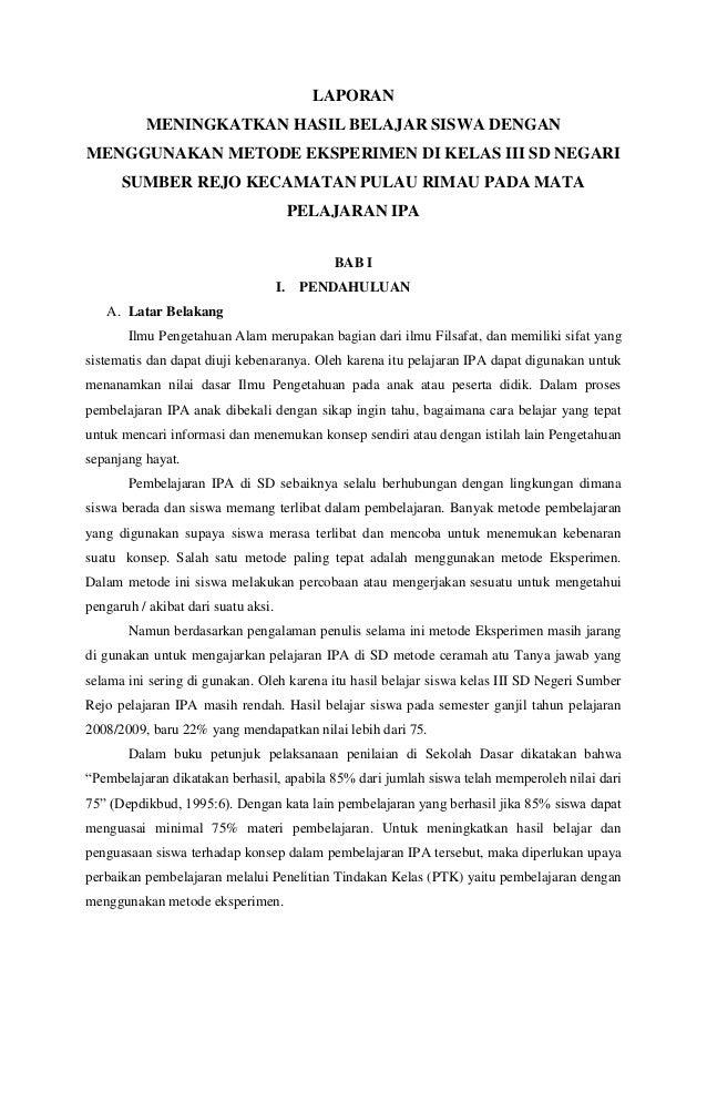 LAPORAN MENINGKATKAN HASIL BELAJAR SISWA DENGAN MENGGUNAKAN METODE EKSPERIMEN DI KELAS III SD NEGARI SUMBER REJO KECAMATAN...
