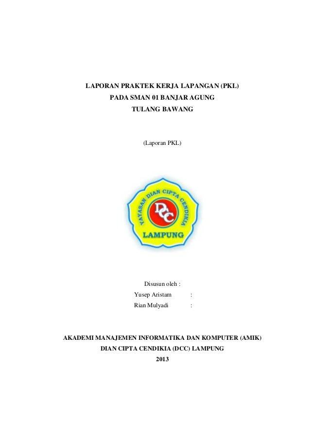 LAPORAN PRAKTEK KERJA LAPANGAN (PKL) PADA SMAN 01 BANJAR AGUNG TULANG BAWANG  (Laporan PKL)  Disusun oleh : Yusep Aristam ...