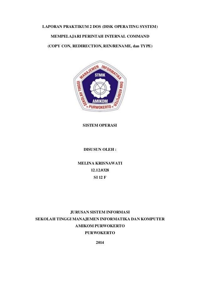 LAPORAN PRAKTIKUM 2 DOS (DISK OPERATING SYSTEM) MEMPELAJARI PERINTAH INTERNAL COMMAND (COPY CON, REDIRECTION, REN/RENAME, ...