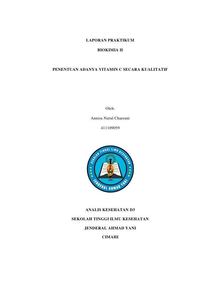 LAPORAN PRAKTIKUM                   BIOKIMIA II    PENENTUAN ADANYA VITAMIN C SECARA KUALITATIF                           ...