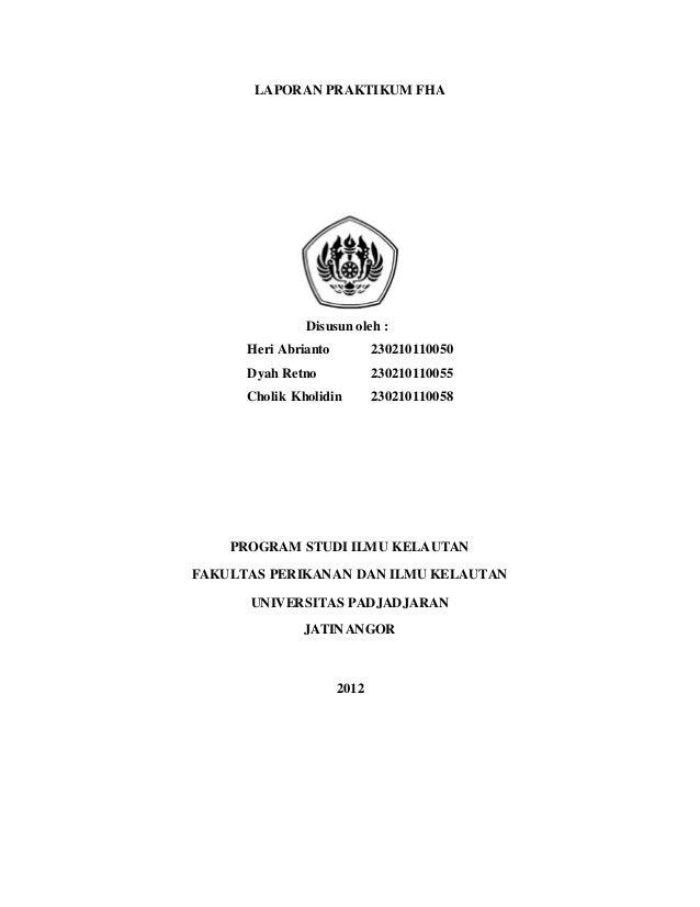 LAPORAN PRAKTIKUM FHA               Disusun oleh :      Heri Abrianto          230210110050      Dyah Retno             23...