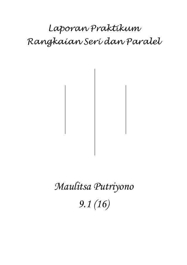 Laporan Praktikum Rangkaian Seri dan Paralel Maulitsa Putriyono 9.1 (16)