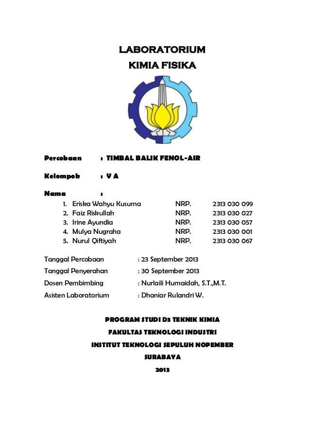 LABORATORIUM KIMIA FISIKA  Percobaan  : TIMBAL BALIK FENOL-AIR  Kelompok  : VA  Nama 1. 2. 3. 4. 5.  : Eriska Wahyu Kusuma...