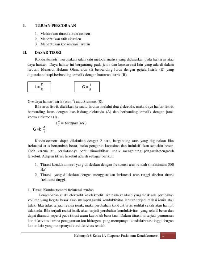 Kelompok 8 Kelas 1A | Laporan Praktikum Konduktometri 1 I. TUJUAN PERCOBAAN 1. Melakukan titrasi konduktometri 2. Menentuk...