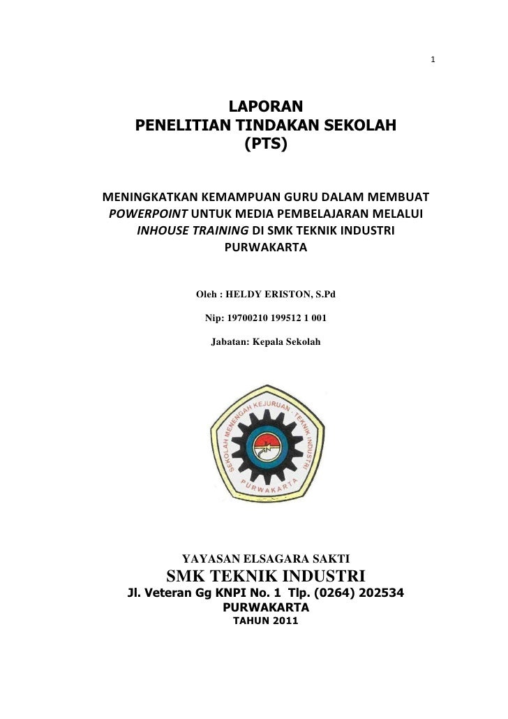 1              LAPORAN    PENELITIAN TINDAKAN SEKOLAH                (PTS)MENINGKATKAN KEMAMPUAN GURU DALAM MEMBUAT POWERP...
