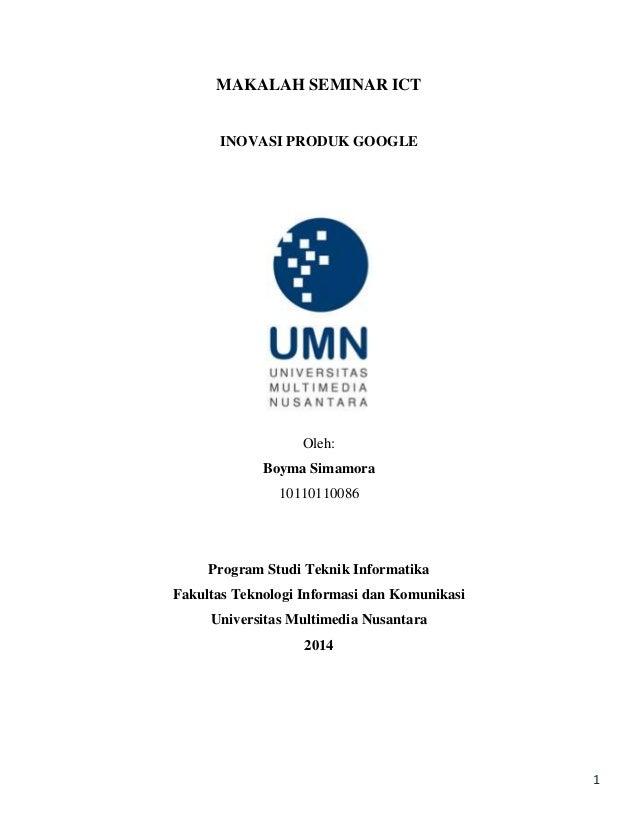 MAKALAH SEMINAR ICT  INOVASI PRODUK GOOGLE  Oleh: Boyma Simamora 10110110086  Program Studi Teknik Informatika Fakultas Te...