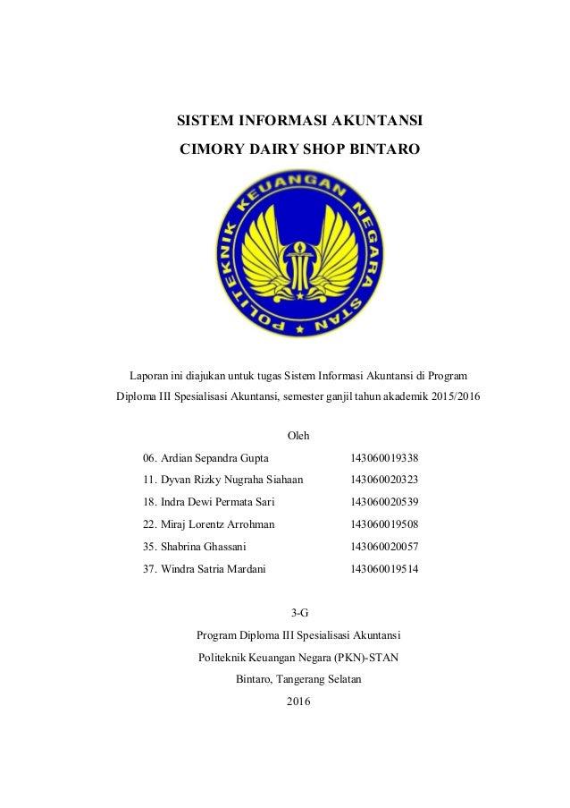 SISTEM INFORMASI AKUNTANSI CIMORY DAIRY SHOP BINTARO Laporan ini diajukan untuk tugas Sistem Informasi Akuntansi di Progra...