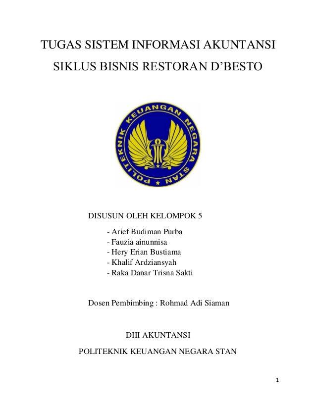 1 TUGAS SISTEM INFORMASI AKUNTANSI SIKLUS BISNIS RESTORAN D'BESTO DISUSUN OLEH KELOMPOK 5 - Arief Budiman Purba - Fauzia a...