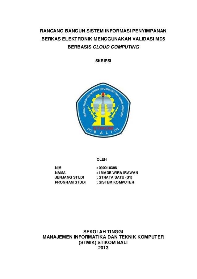RANCANG BANGUN SISTEM INFORMASI PENYIMPANAN BERKAS ELEKTRONIK MENGGUNAKAN VALIDASI MD5 BERBASIS CLOUD COMPUTING SKRIPSI OL...