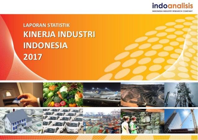LAPORAN STATISTIK KINERJA INDUSTRI INDONESIA 2017