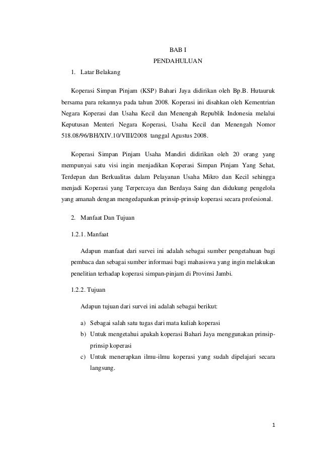 1 BAB I PENDAHULUAN 1. Latar Belakang Koperasi Simpan Pinjam (KSP) Bahari Jaya didirikan oleh Bp.B. Hutauruk bersama para ...