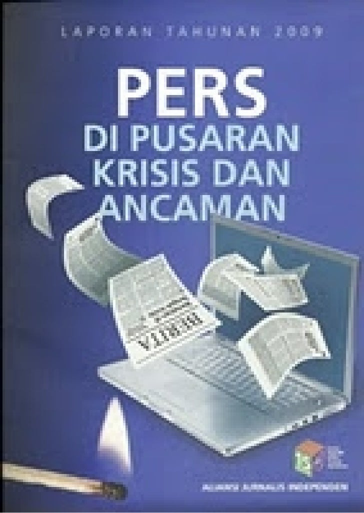 PRESS   IN THE MIDST  OF CRISES AND        THREATS    2009 ANNUAL REPORT                             Potret               ...