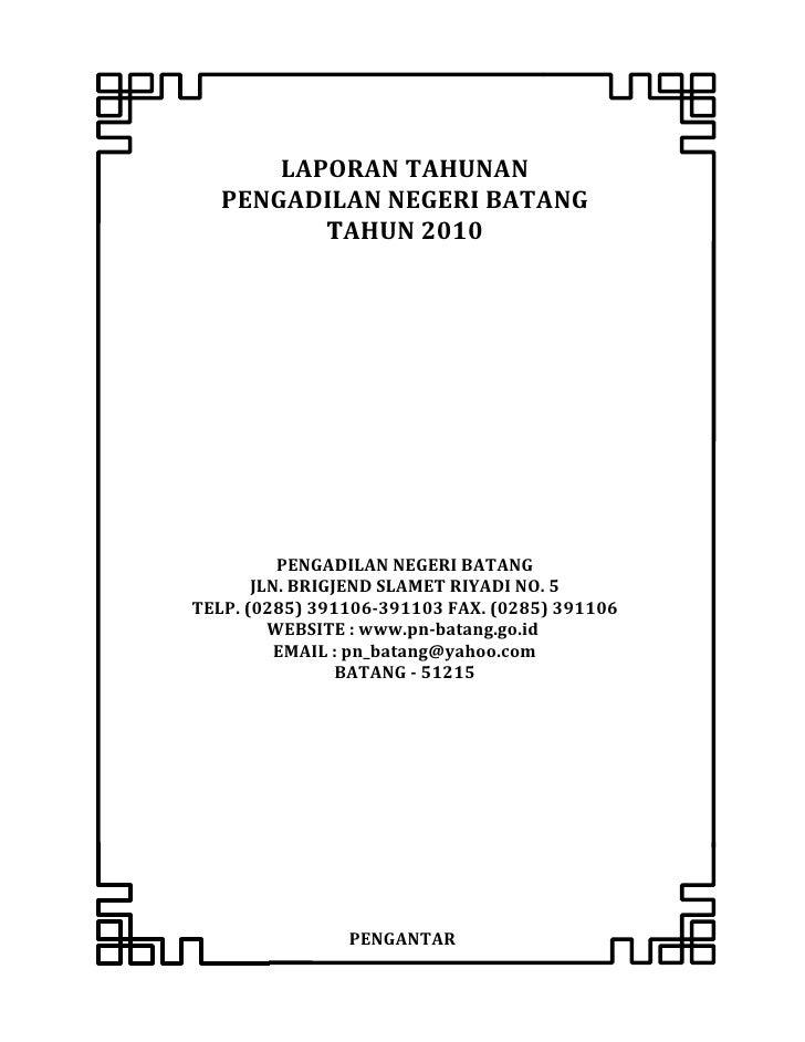 LAPORAN TAHUNAN   PENGADILAN NEGERI BATANG          T          TAHUN 2010          PENGADILAN NEGERI BATANG       JLN. BRI...