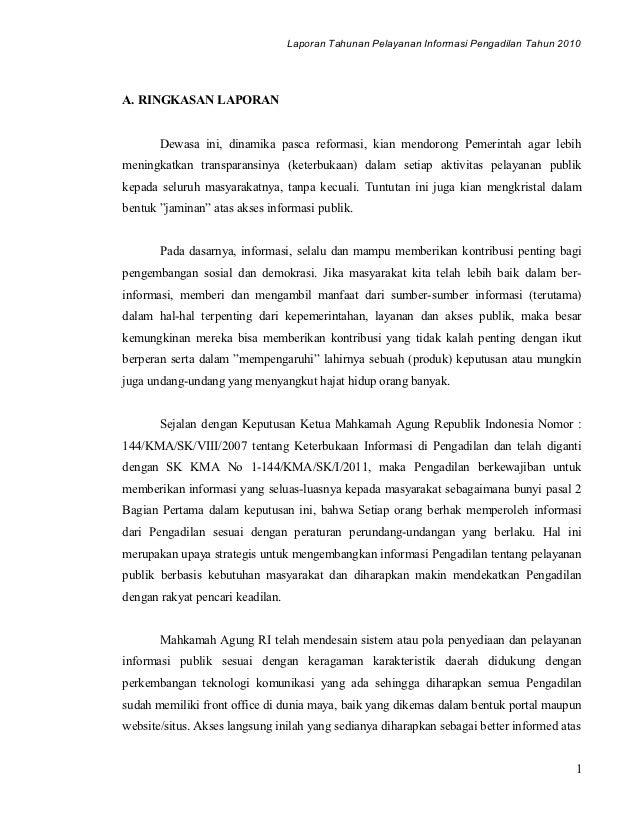 Laporan Tahunan Pelayanan Informasi Pengadilan Tahun 2010A. RINGKASAN LAPORAN       Dewasa ini, dinamika pasca reformasi, ...