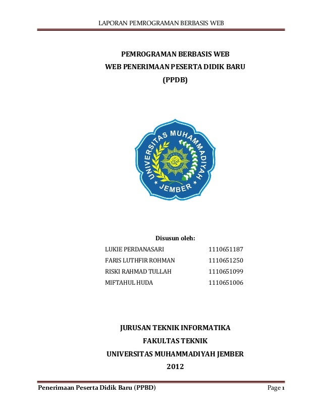 LAPORAN PEMROGRAMAN BERBASIS WEBPenerimaan Peserta Didik Baru (PPBD) Page 1PEMROGRAMAN BERBASIS WEBWEB PENERIMAAN PESERTA ...