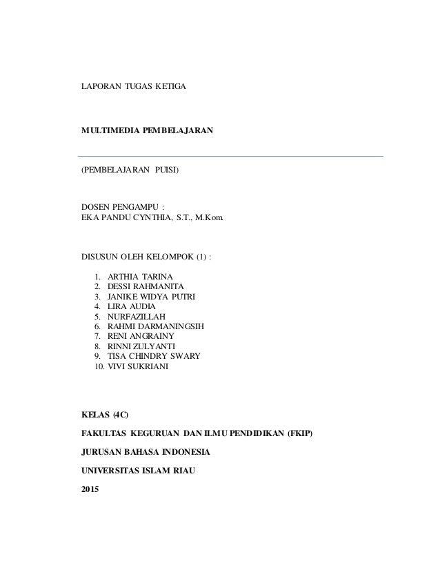 LAPORAN TUGAS KETIGA MULTIMEDIA PEMBELAJARAN (PEMBELAJARAN PUISI) DOSEN PENGAMPU : EKA PANDU CYNTHIA, S.T., M.Kom. DISUSUN...