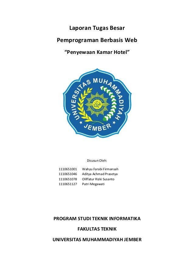 """Laporan Tugas BesarPemprograman Berbasis Web""""Penyewaan Kamar Hotel""""Disusun Oleh:1110651001 Wahyu Farabi Firmansah111065104..."""