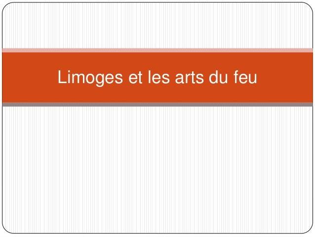 Limoges et les arts du feu