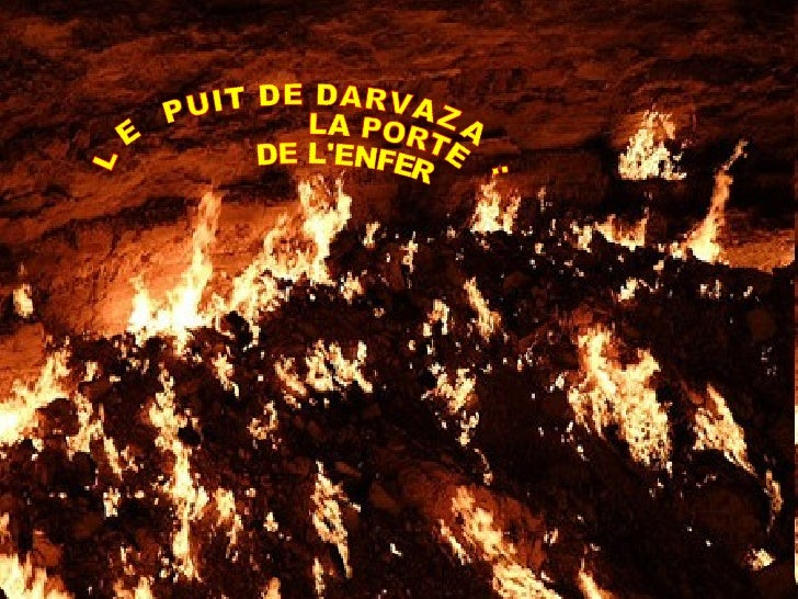 LE  PUIT DE DARVAZA : LA PORTE  DE L'ENFER