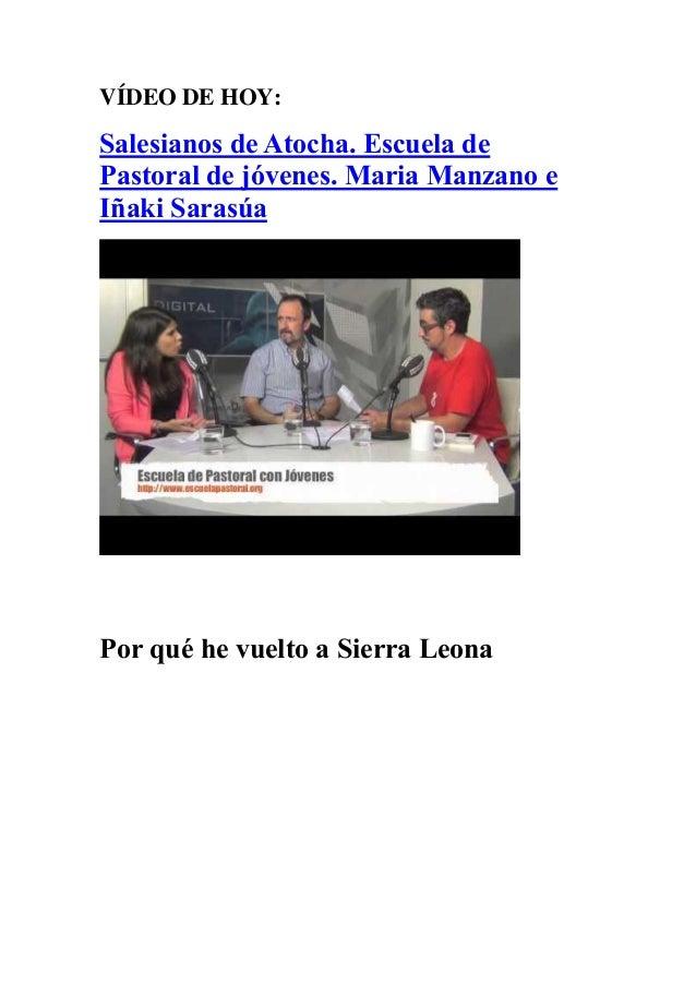 VÍDEO DE HOY:  Salesianos de Atocha. Escuela de Pastoral de jóvenes. Maria Manzano e Iñaki Sarasúa  Por qué he vuelto a ...
