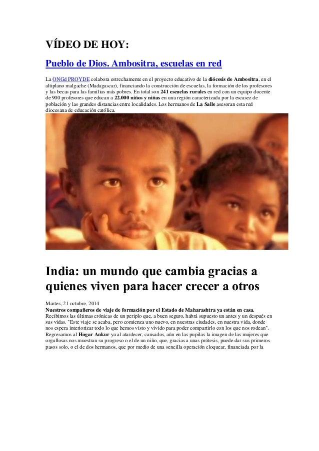 VÍDEO DE HOY:  Pueblo de Dios. Ambositra, escuelas en red  La ONGd PROYDE colabora estrechamente en el proyecto educativo ...