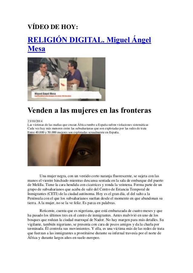 VÍDEO DE HOY:  RELIGIÓN DIGITAL. Miguel Ángel Mesa  Venden a las mujeres en las fronteras  23/10/2014  Las víctimas de la...