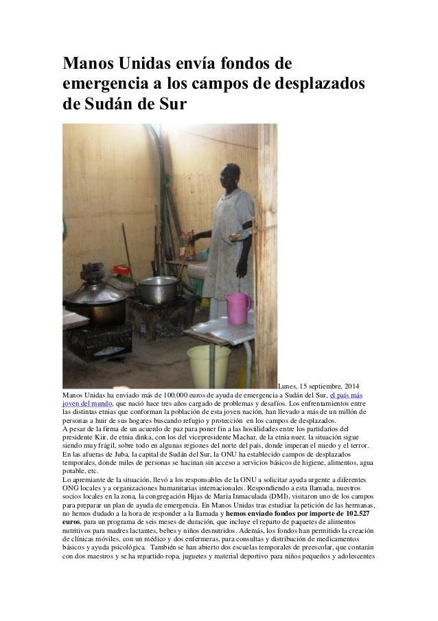 Manos Unidas envía fondos de emergencia a los campos de desplazados de Sudán de Sur  Lunes, 15 septiembre, 2014  Manos Uni...