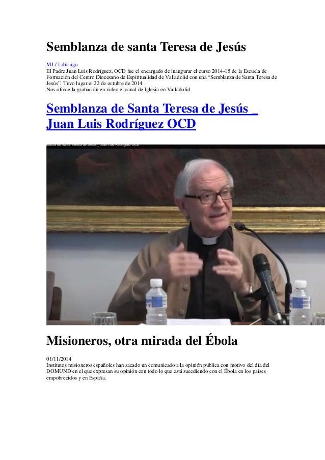 Semblanza de santa Teresa Jesús  MJ / 1 día ago  El Padre Juan Luis Rodríguez, OCD fue el encargado de inaugurar el curso ...