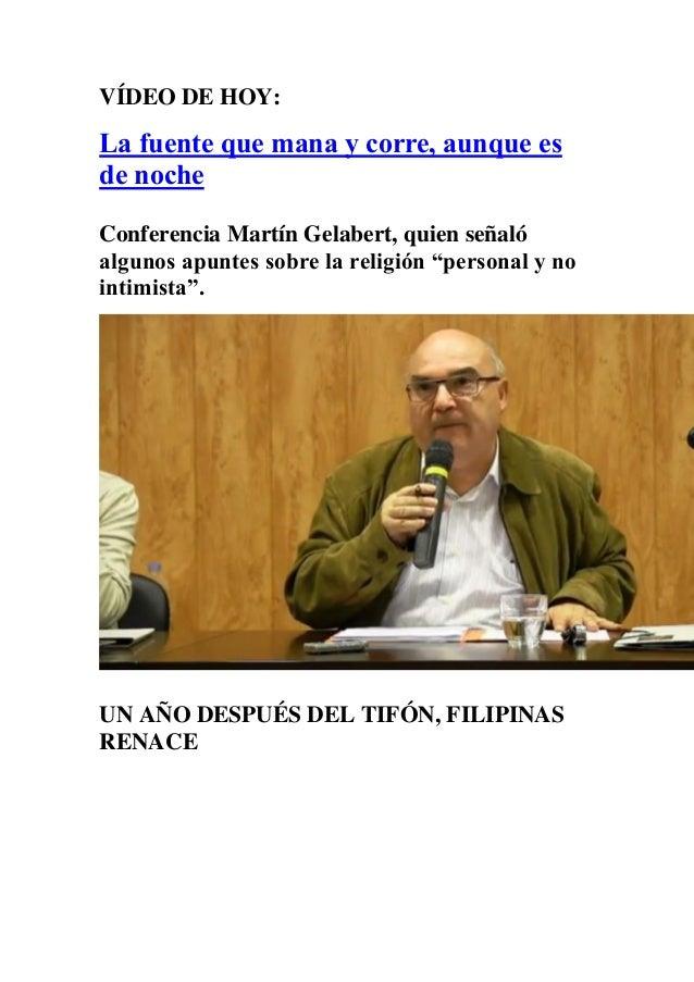 VÍDEO DE HOY:  La fuente que mana y corre, aunque es de noche  Conferencia Martín Gelabert, quien señaló algunos apuntes s...