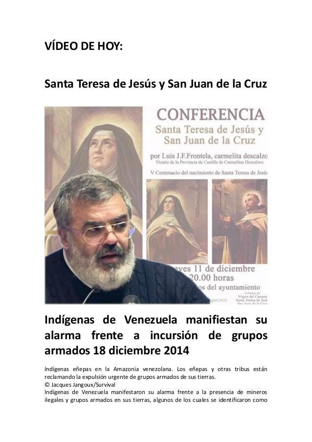 VÍDEO DE HOY: Santa Teresa de Jesús y San Juan de la Cruz Indígenas de Venezuela manifiestan su alarma frente a incursión ...