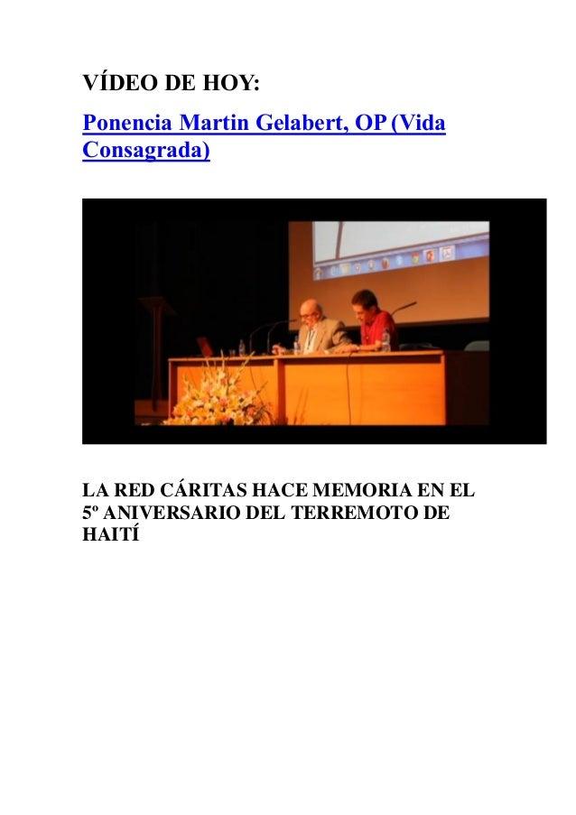 VÍDEO DE HOY: Ponencia Martin Gelabert, OP (Vida Consagrada) LA RED CÁRITAS HACE MEMORIA EN EL 5º ANIVERSARIO DEL TERREMOT...
