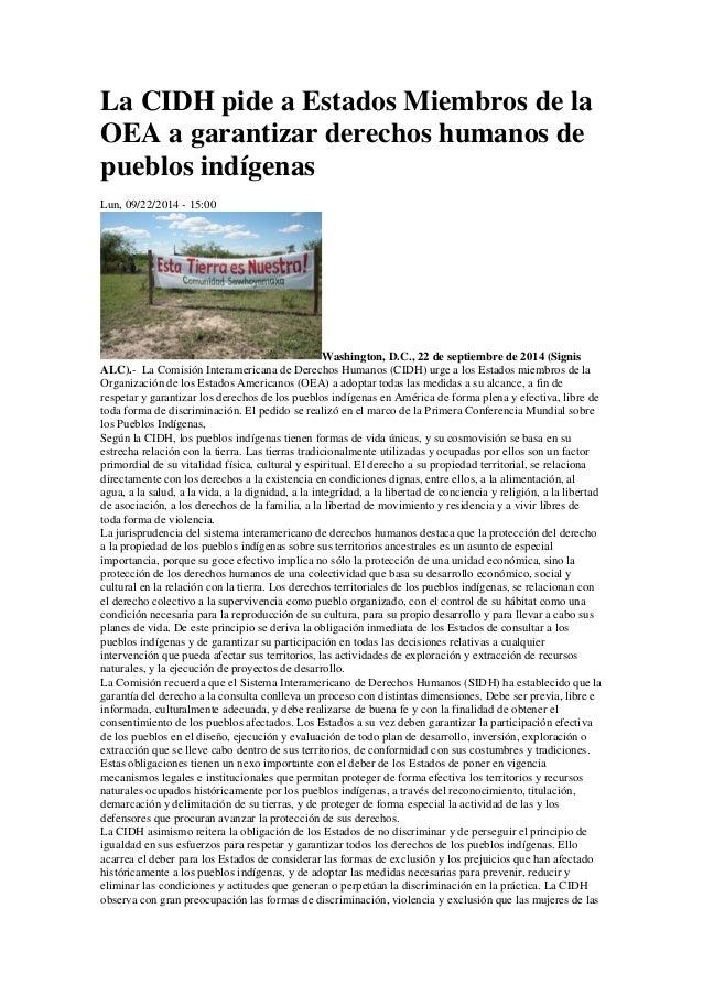 La CIDH pide a Estados Miembros de la OEA a garantizar derechos humanos de pueblos indígenas  Lun, 09/22/2014 - 15:00  Was...