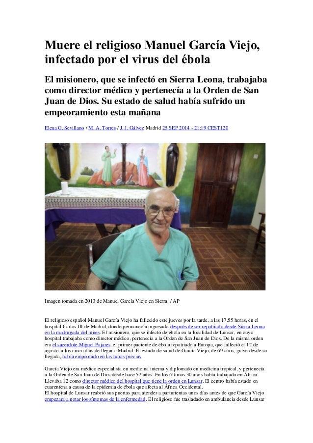 Muere el religioso Manuel García Viejo, infectado por el virus del ébola El misionero, que se infectó en Sierra Leona, tra...