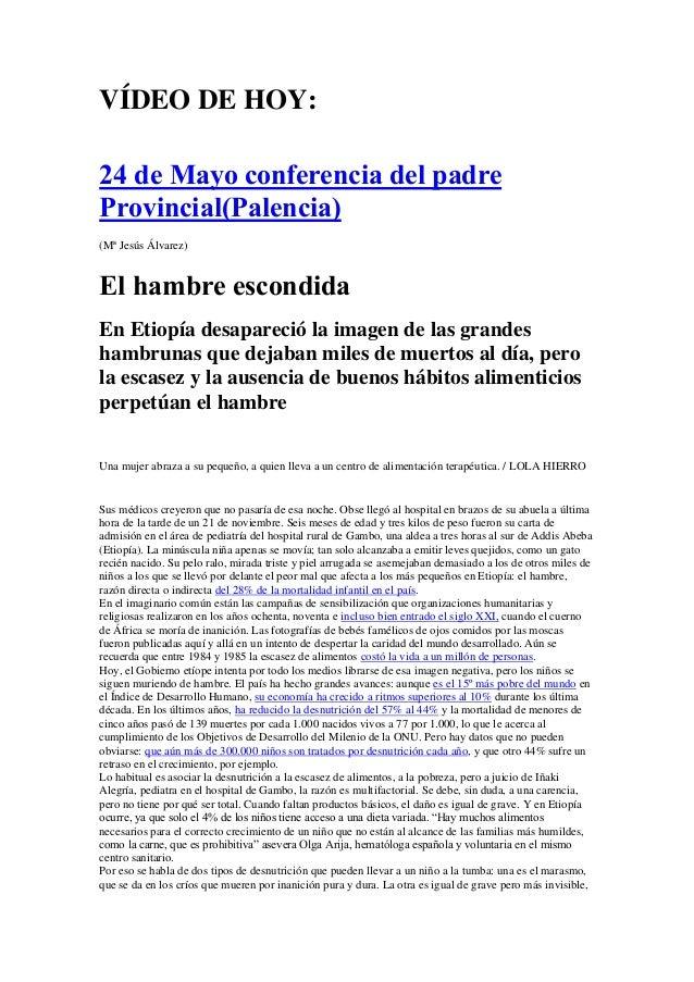 VÍDEO DE HOY: 24 de Mayo conferencia del padre Provincial(Palencia) (Mª Jesús Álvarez) El hambre escondida En Etiopía desa...