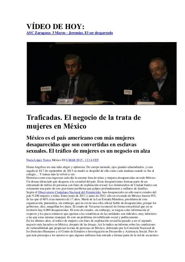 VÍDEO DE HOY: ASC Zaragoza: 3 Marzo - Jeremías. El ser desgarrado Traficadas. El negocio de la trata de mujeres en México ...