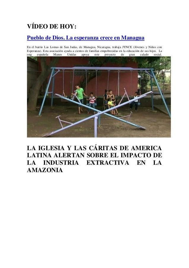 VÍDEO DE HOY: Pueblo de Dios. La esperanza crece en Managua En el barrio Las Lomas de San Judas, de Managua, Nicaragua, tr...