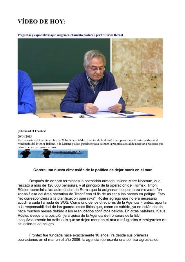 VÍDEO DE HOY: Preguntas y expectativas que surgen en el ámbito pastoral, por fr Carlos Bernal ¡Eliminad el Frontex! 20/04/...