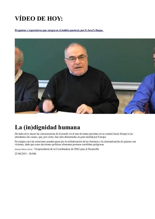 VÍDEO DE HOY: Preguntas y expectativas que surgen en el ámbito pastoral, por fr Jesu?s Duque La (in)dignidad humana De nad...