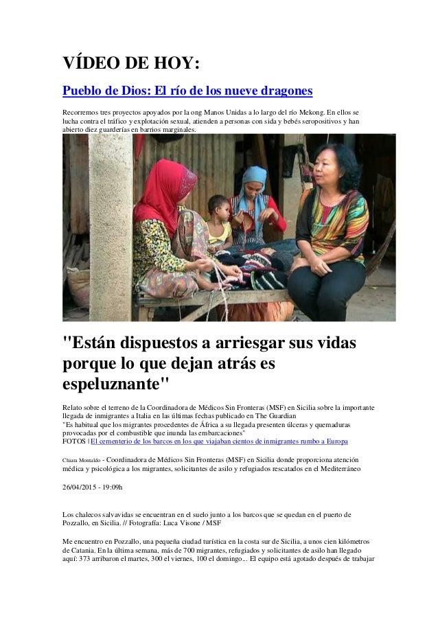 VÍDEO DE HOY: Pueblo de Dios: El río de los nueve dragones Recorremos tres proyectos apoyados por la ong Manos Unidas a lo...
