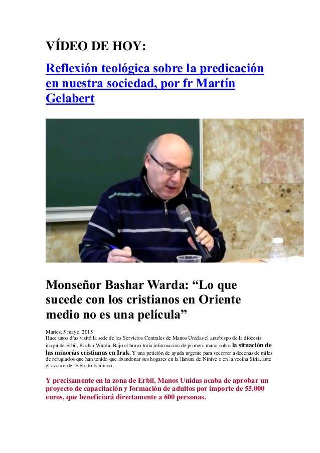 VÍDEO DE HOY: Reflexión teológica sobre la predicación en nuestra sociedad, por fr Martín Gelabert Monseñor Bashar Warda:...