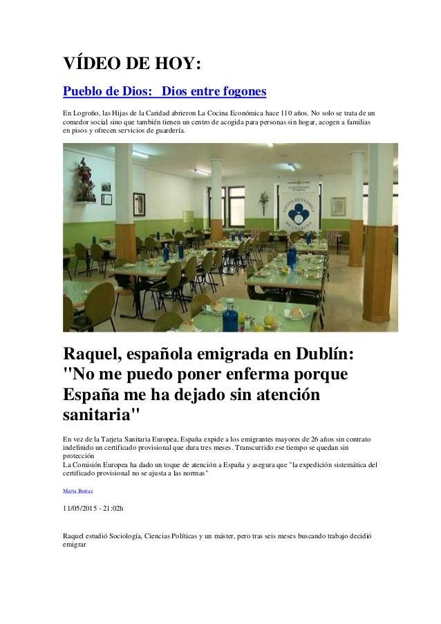 VÍDEO DE HOY: Pueblo de Dios: Dios entre fogones En Logroño, las Hijas de la Caridad abrieron La Cocina Económica hace 110...