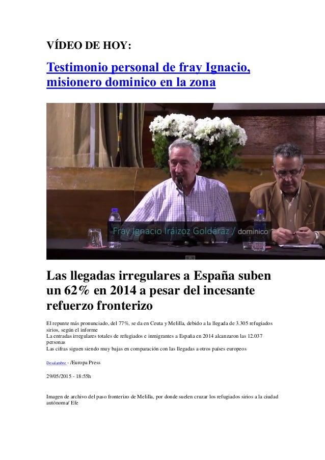 VÍDEO DE HOY: Testimonio personal de fray Ignacio, misionero dominico en la zona Las llegadas irregulares a España suben u...