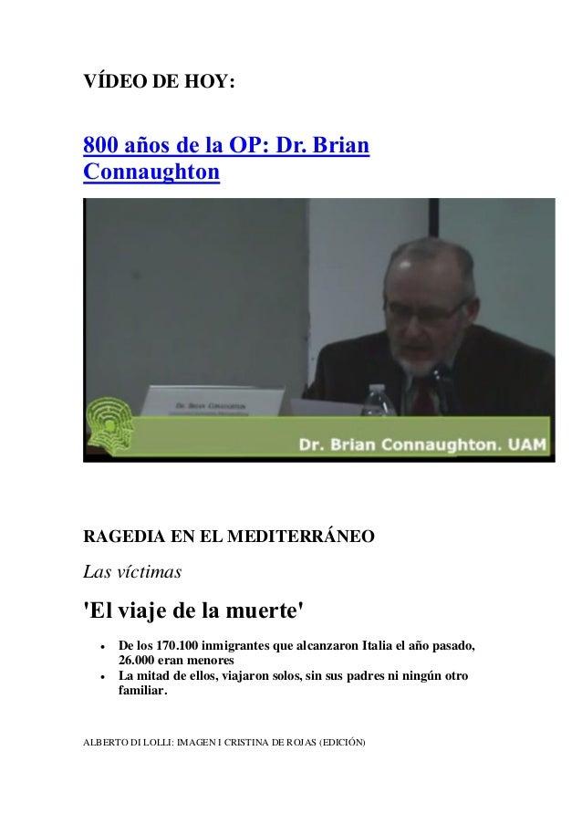 VÍDEO DE HOY: 800 años de la OP: Dr. Brian Connaughton RAGEDIA EN EL MEDITERRÁNEO Las víctimas 'El viaje de la muerte'  D...