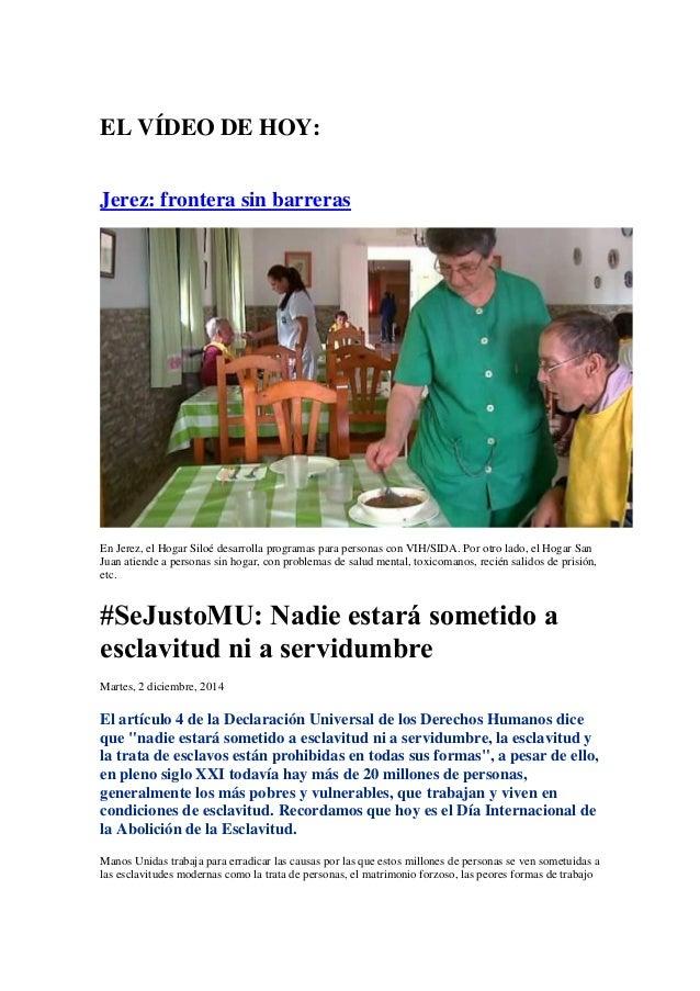 EL VÍDEO DE HOY:  Jerez: frontera sin barreras  En Jerez, el Hogar Siloé desarrolla programas para personas con VIH/SIDA. ...