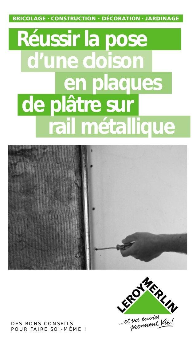 Réussir la pose d'une cloison en plaques de plâtre sur rail métallique D E S B O N S C O N S E I L S P O U R F A I R E S O...