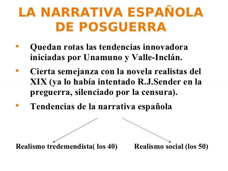 LA NARRATIVA ESPAÑOLA    DE POSGUERRA    Quedan rotas las tendencias innovadora    iniciadas por Unamuno y Valle-Inclán....