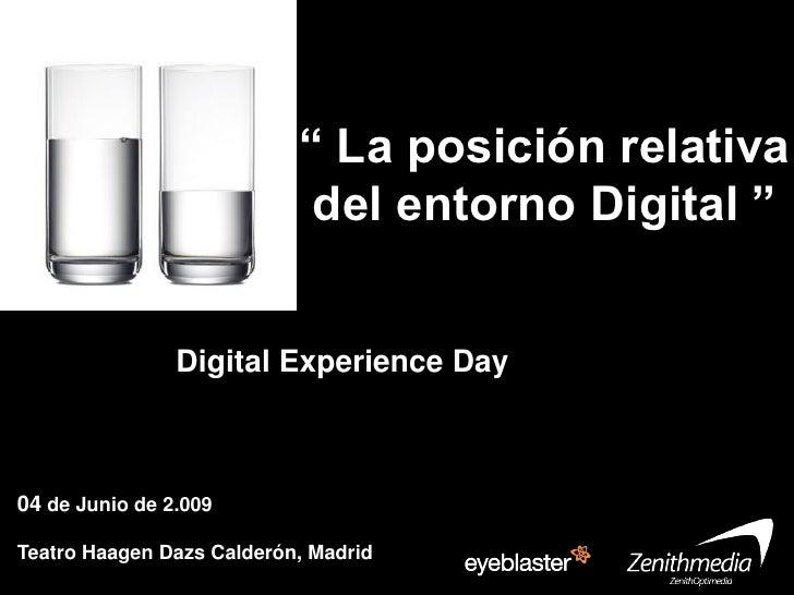 """"""" La posición relativa                             del entorno Digital """"                   Digital Experience Day Publicid..."""