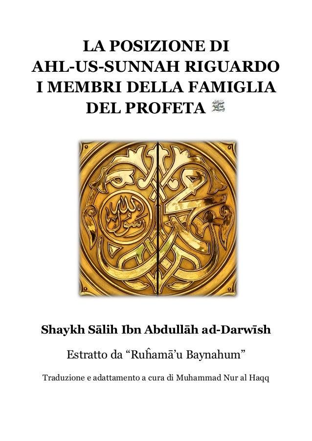 """LA POSIZIONE DIAHL-US-SUNNAH RIGUARDOI MEMBRI DELLA FAMIGLIADEL PROFETAShaykh Sālih Ibn Abdullāh ad-DarwīshEstratto da """"Ru..."""