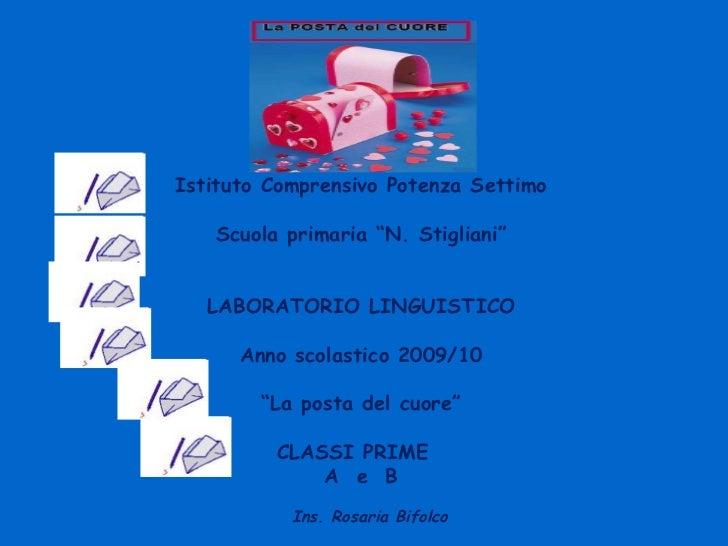 """Istituto Comprensivo Potenza Settimo Scuola primaria """"N. Stigliani"""" LABORATORIO LINGUISTICO Anno scolastico 2009/10 """" La p..."""